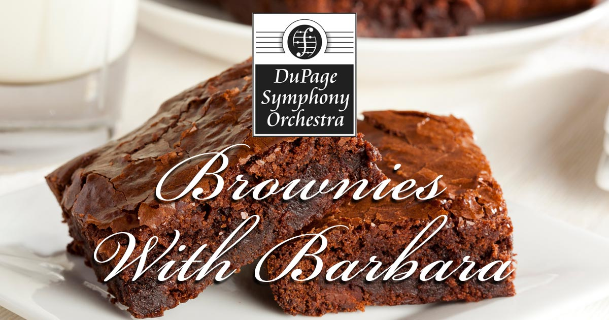 Dupage Symphony Orchestra - Brownies with Barbara
