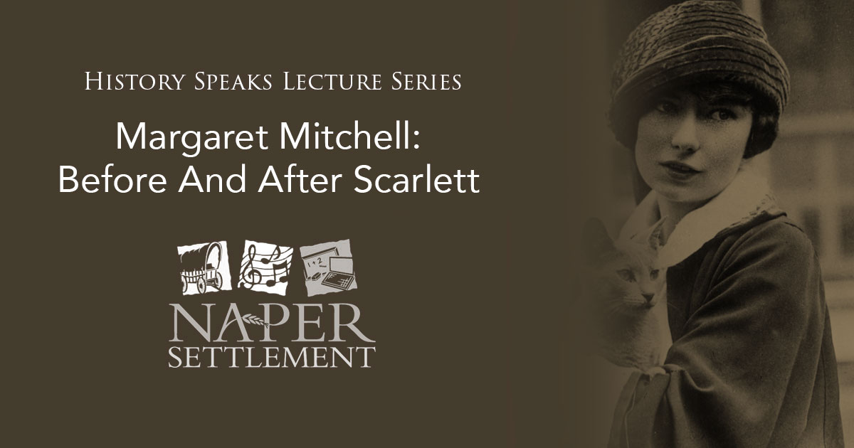 History Speaks Lecture Series: Margaret Mitchell - Before And After Scarlett