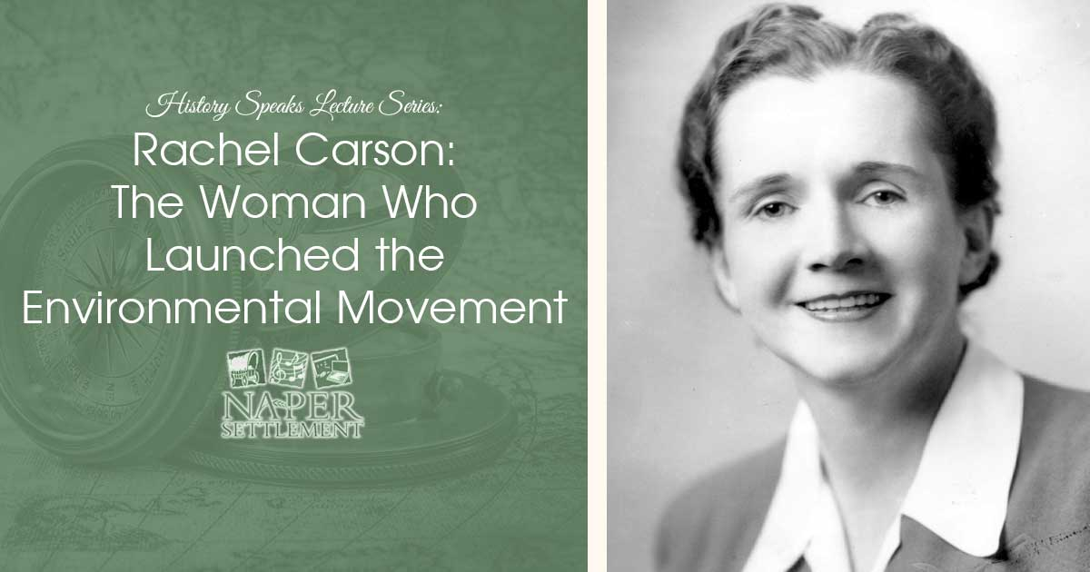 History Speaks Lecture Series: Rachel Carson - The Woman Who Launched the Environmental Movement