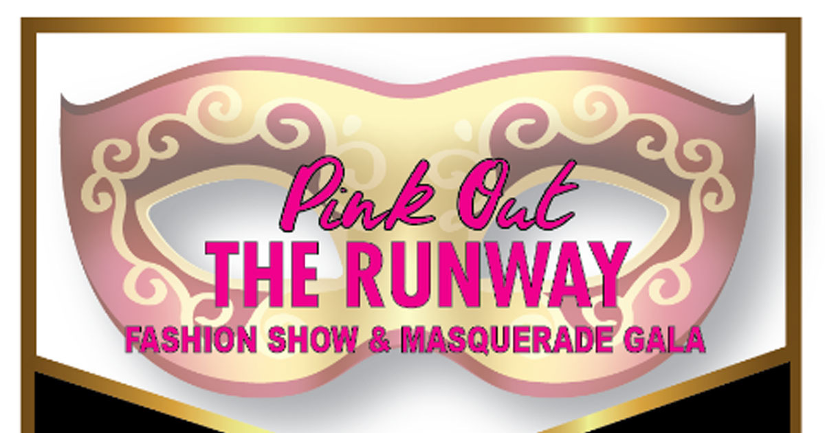 Pink Out The Runway Fashion Show & Masquerade Gala