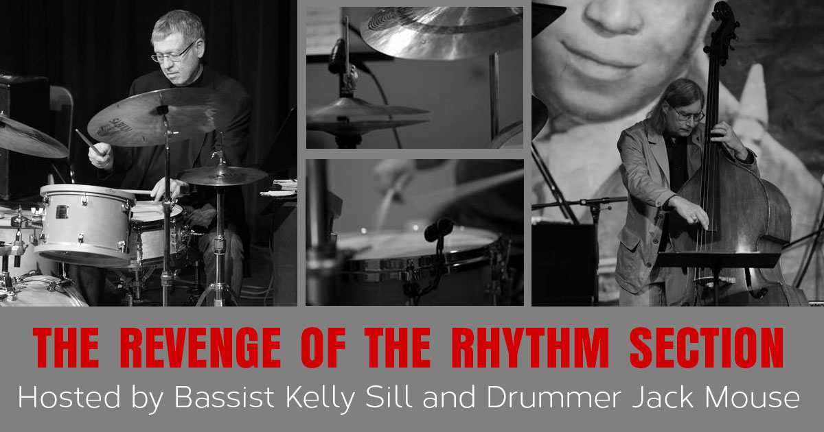 Revenge of the Rhythm Section featuring Kelly Sill and Jack Mouse