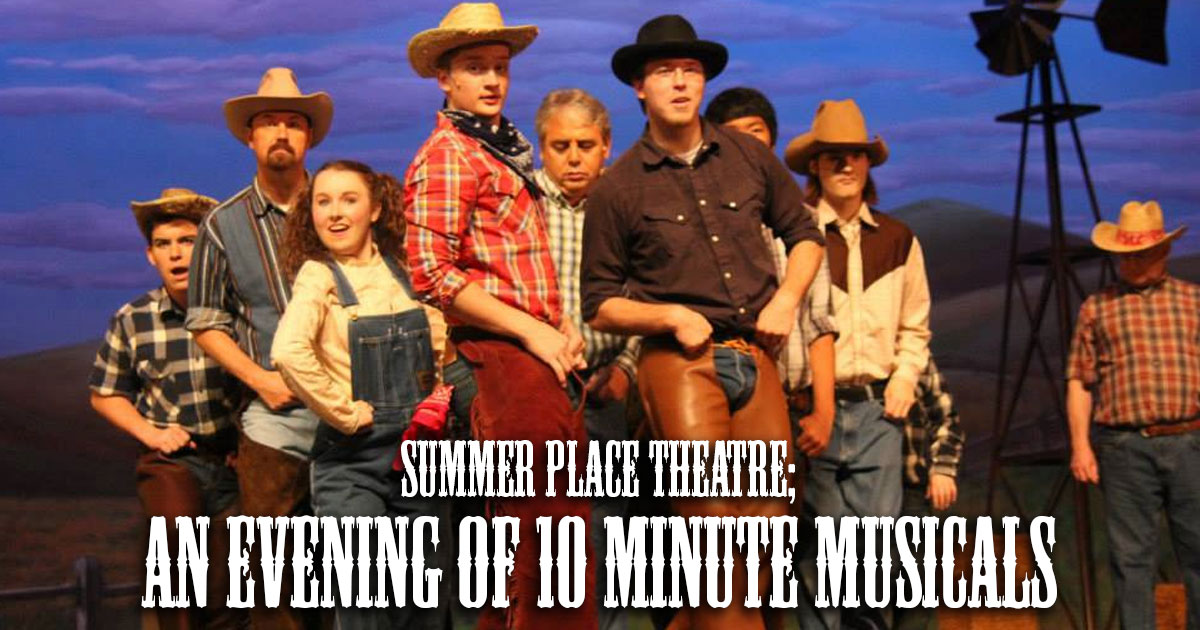 Summer Place Theatre: An Evening Of 10-Minute Musicals