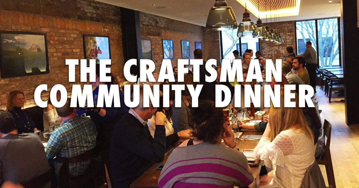 The Craftsman Community Dinner