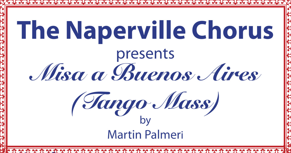 The Naperville Chorus - The Misa a Buenos Aires