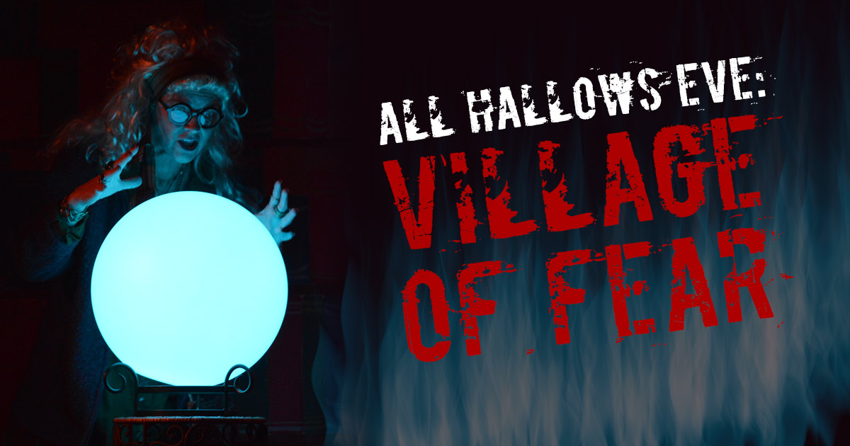 All Hallows Eve: Village Of Fear