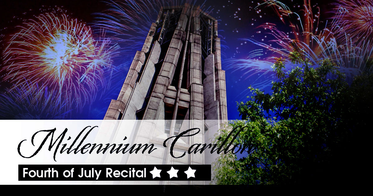 Millennium Carillon Fourth Of July Recital