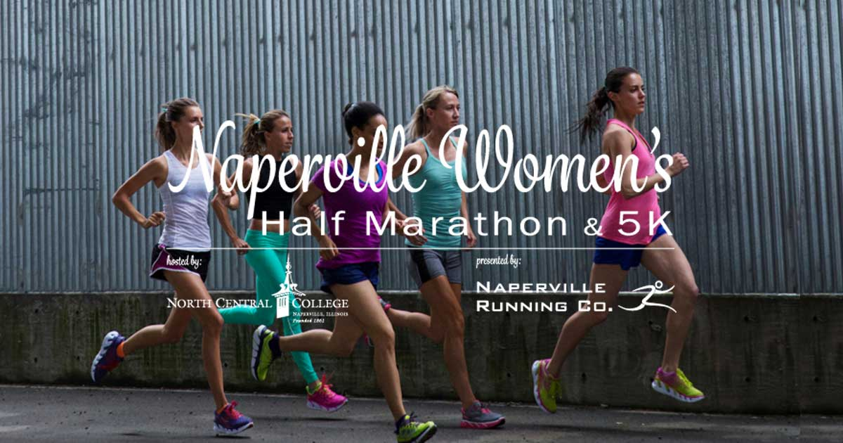 Naperville Women's Half Marathon and 5K