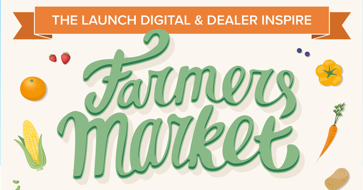 The Launch Digital Marketing and Dealer Inspire's  Farmers Market